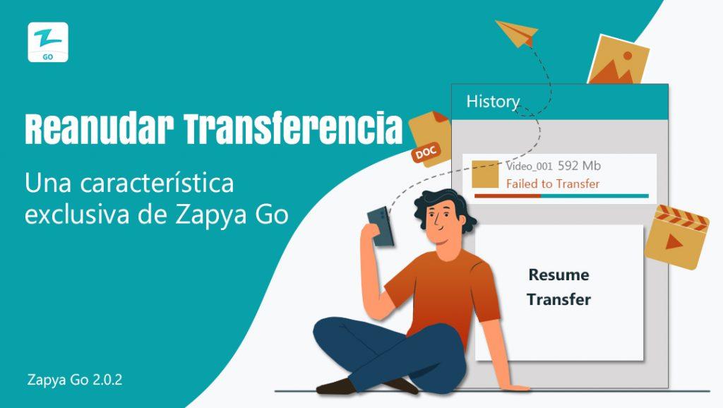 Reanudar Transferencia: Una característica exclusiva de Zapya Go