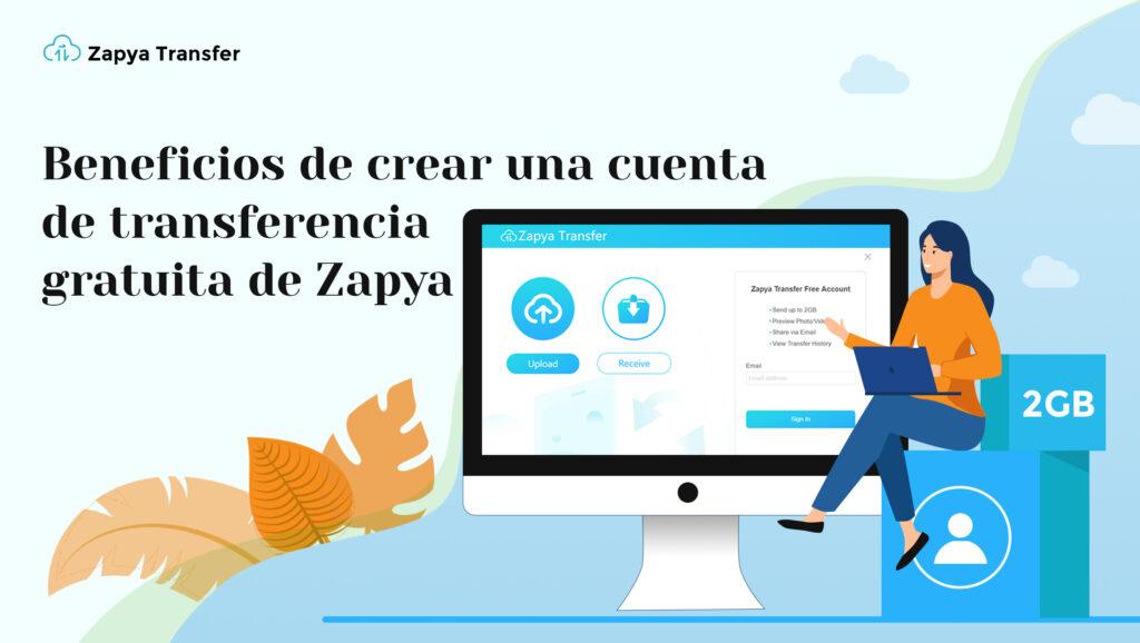 Beneficios de crear una cuenta de transferencia gratuita de Zapya