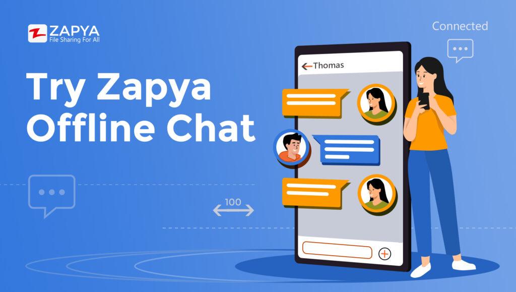 Zapya ၏အော့ဖ်လိုင်း Chat ကိုသုံးကြည့်ပါ။