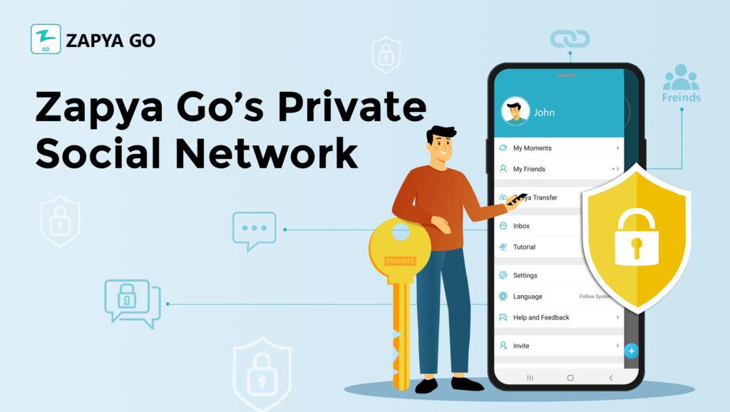 Zapya Go's Private Social Network